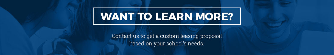 Want to learn more? Contact us to get a custom Trox Leasing proposal based on your school's needs.